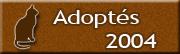 CHATS Adoptés en 2004